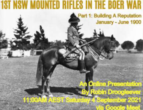 1st NSW Mounted Rifles in the Boer War – Part 1: Building A Reputation January – June 1900.
